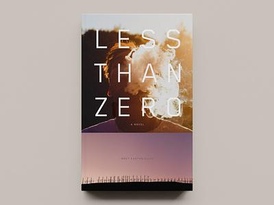 'Less Than Zero' by Bret Easton Ellis – Cover Concept - v03 typogaphy publication design publishing cover design book cover design book cover book