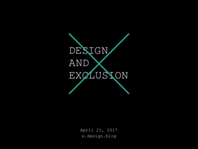 Design and Exclusion