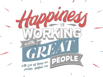 Happiness is working with great people