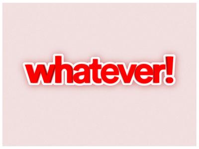 Whatever - Typography Illustration