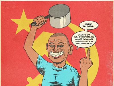 Fique em casa fuckpresident president photoshop illustrator comunism revolution illustration cooking