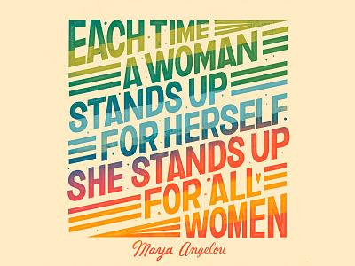 Women Stand Up Maya Angelou Print hand lettering illustration typogaphy type art handlettering maya angelou