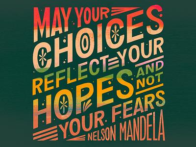 Nelson Mandela Choices Quote typogaphy nelson mandela design word art quote hand lettering type art handlettering
