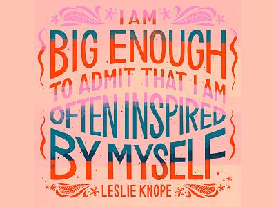 Leslie Knope Quote wide leslie knope parks and rec illustration word art design typogaphy quote hand lettering type art handlettering