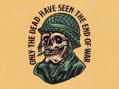 End of War art 2d quotes soldiers army apparel t-shirt clothing skull design illustration