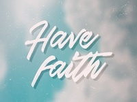 Have Faith Lettering
