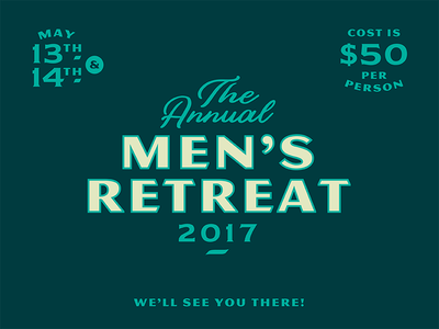 Men's Retreat 2017 typography lettering invite logo event annual retreat men