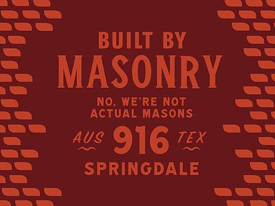 Not Actual Masons built typography austin mason masonry