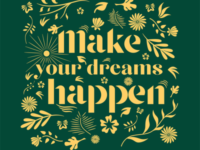 Quote : Make your dreams happen flowers typogaphy graphism vector design graphicdesign illustration illustrator quote