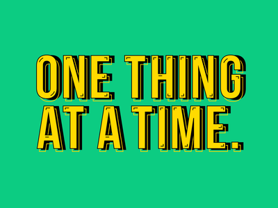 Quote : One Thing at a Time illustration digital quote typogaphy illustrator graphicdesign vector design graphism illustration