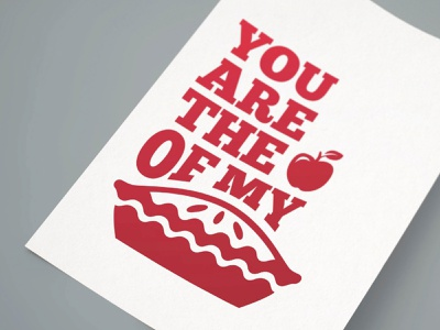 You are the apple of my pie typography design