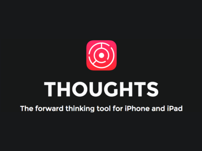 Thoughts, The forward thinking tool for iPhone and iPad