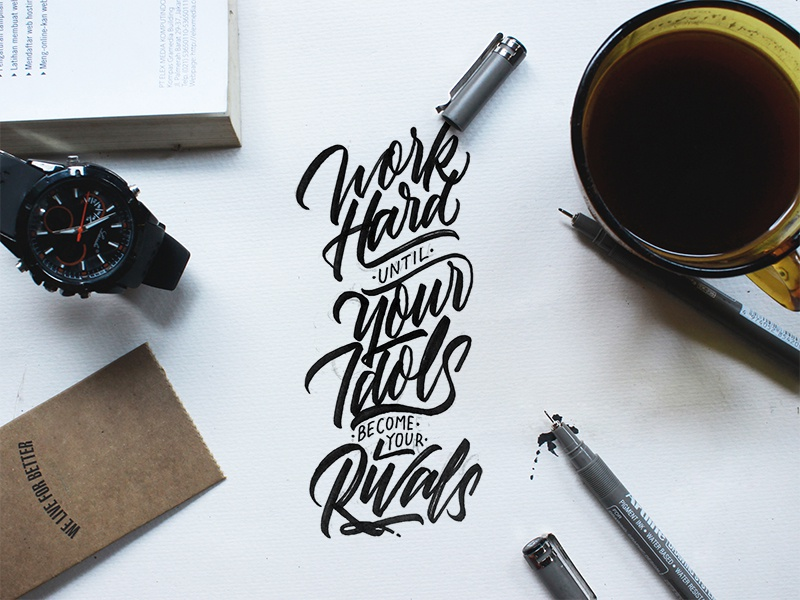 Work Hard Until Your Idols Become Your Rivals mockup quotes script logotype handmade font brush graphic design lettering design handlettering