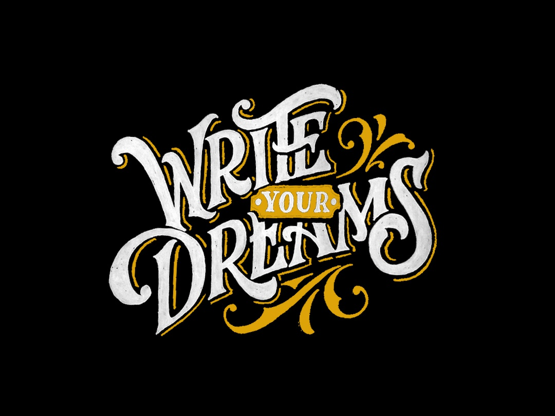 write your dreams by ihsan almarshus on dribbble