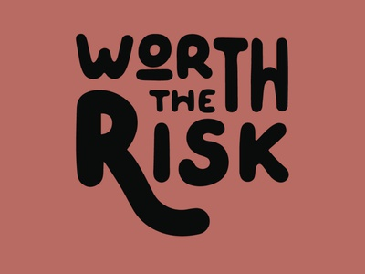 Baby, You're Worth the Risk type design type art handlettering lettering risk worth the risk design digital