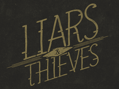 Liars & Thieves type lettering