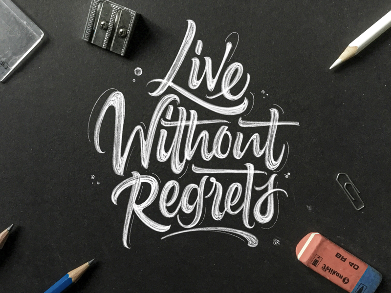 Live without regrets - Calligraphy handdrawn handwritten pencil sketch saying quote typography modern calligraphy lettering calligraphy