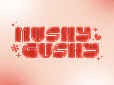 ✨Mushy Gushy Valentines✨ 3d retro heart love valentines typography type pink texture illustration