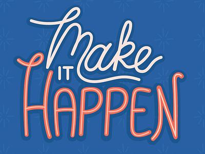 Make It Happen inspiration lettering