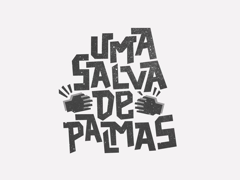 Uma salva de palmas designs portugues expressoesbrasileiras hand-type handmadefont brasil type lettering design
