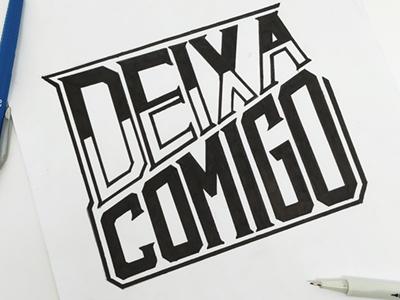 Deixa Comigo lettering handmadefont hand-type expressoesbrasileiras brasil type design