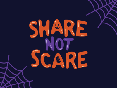Share Not Scare