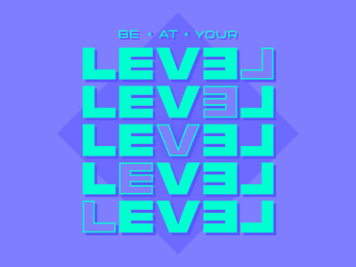 "MantraType 001 - ""Be At Your Level"" wallpaper words quote mantra font type design flat typography"