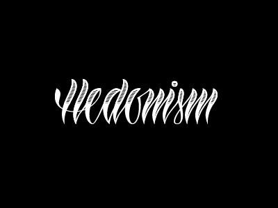 Hedonism brush vector lettering calligraphy
