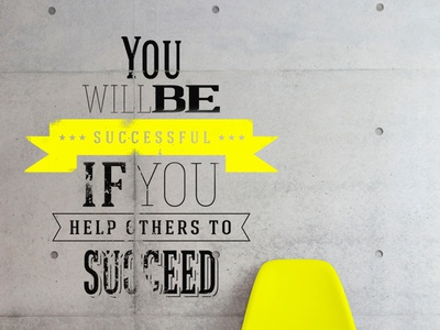 You will be Successful if you help others to Succeed