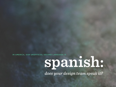 Spanish: does your design team speak it?