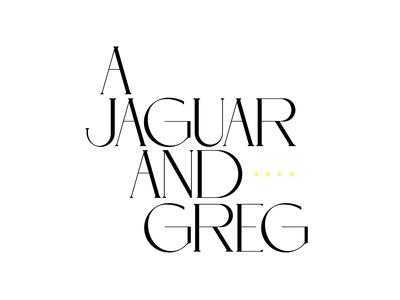 A Jaguar And Greg