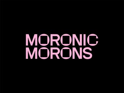 Moronic Morons