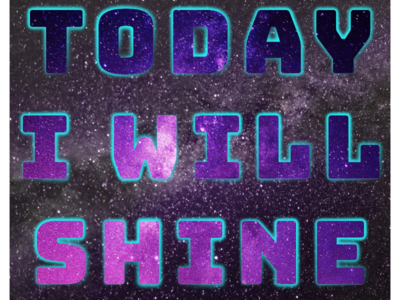Today i will shine. galaxy shine