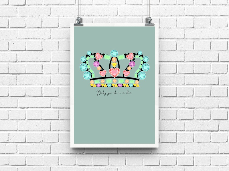 Baby you shine in this! Poster crown t-shirt design crown design illustration