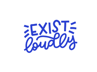 Exist Loudly // Glitter & Bold