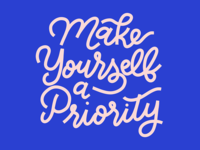 Make Yourself A Priority // GLITTER & BOLD