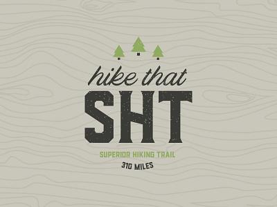 Hike That SHT mark superior hiking trail shirt logo vector