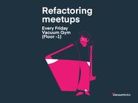Refactoring meetups