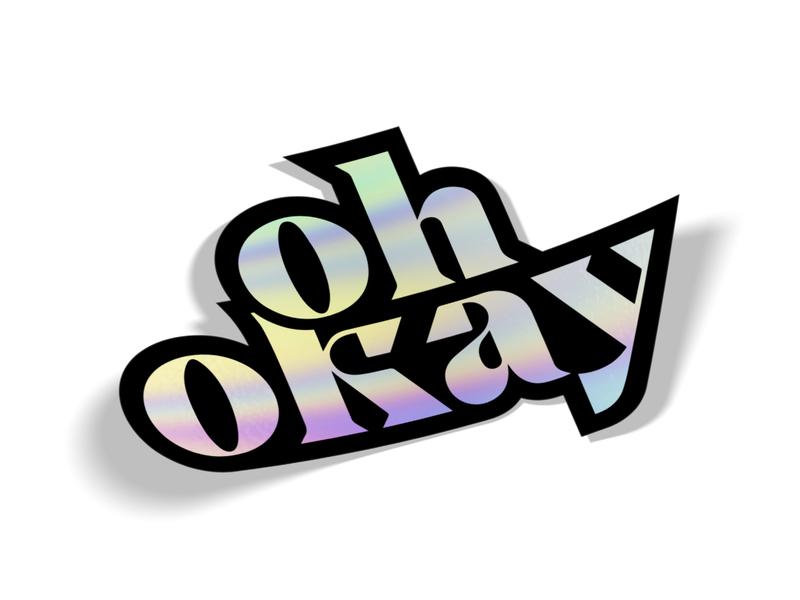 oh okay serif cako stickermule shiney sticker holographic holo okay ok typography type