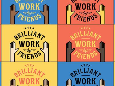 Brilliant Work by Friends - Badges type emojis emoji hand badges badge friends hands icon typography logo design flat vector