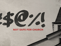 NSFC (Not Safe for Church) Sermon Series