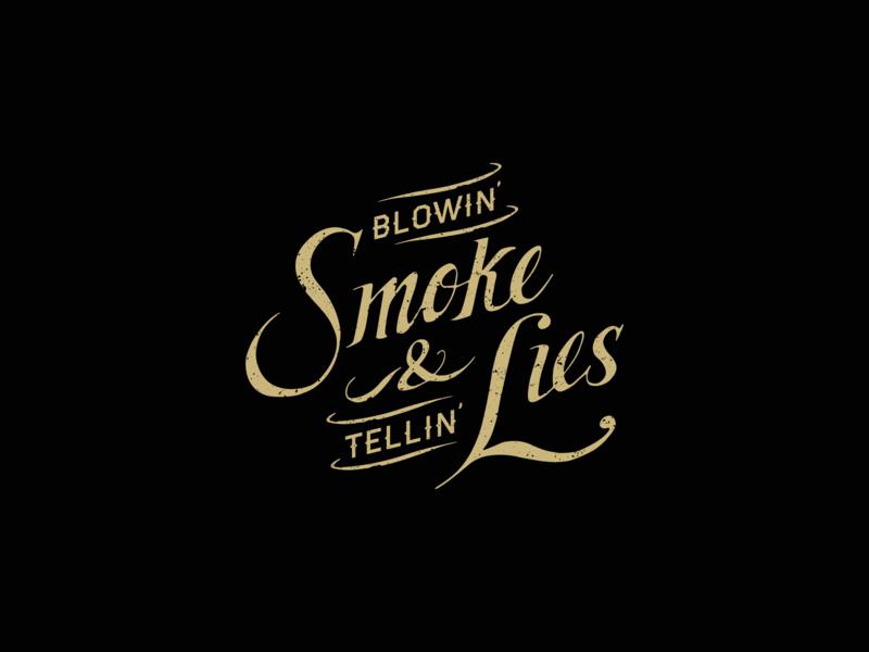 Blowin' Smoke & Tellin' Lies Logo wordmark logotype hand lettering lettering logo