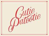 You are cutie patootie!
