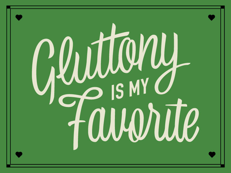 Gluttony sins gluttony lettering