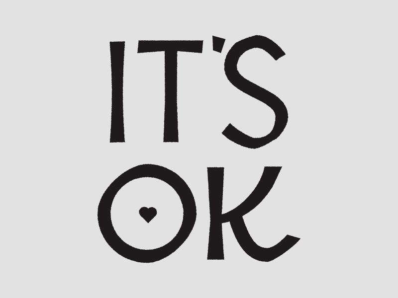 It's OK its ok lettering