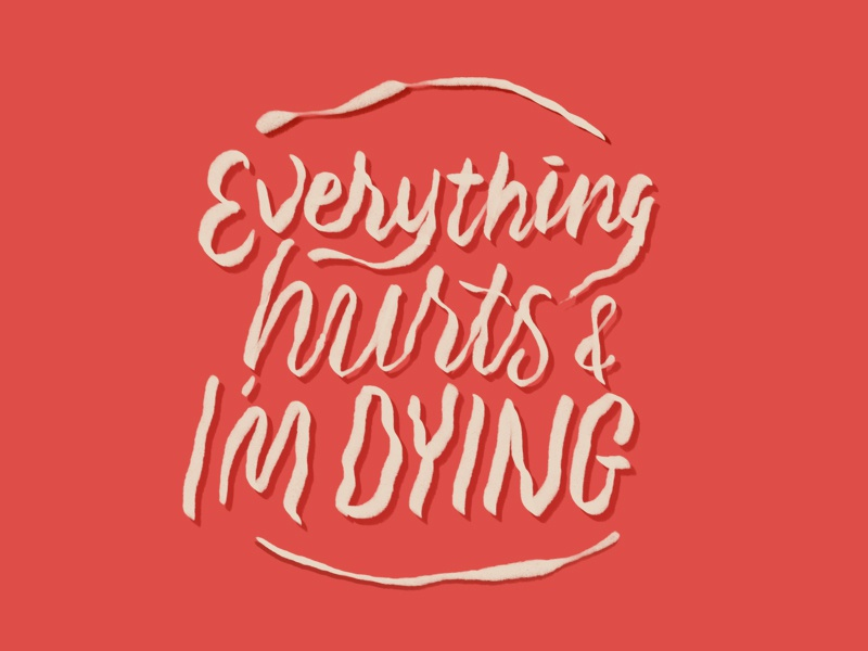 Everything hurts getting old everything hurts leslie knope lettering