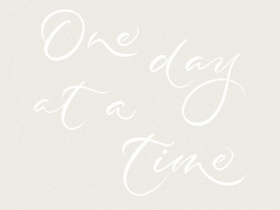One Day At A Time - Gestural Calligraphy Art