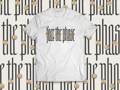 Face The Phase ✶ T-Shirt hypebeast apparel graphics apparel design apparel brand tshirt brand streetwear fashion illustration fashion design fashion tshirt design graphics lettering art lettering artist design handlettering type calligraphy illustration typography lettering