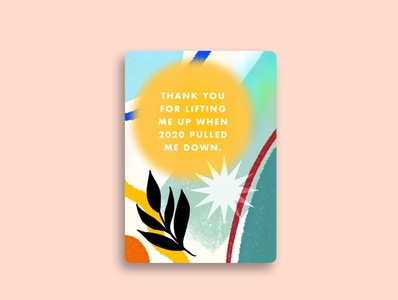 Thank You For Lifting Me Up When 2020 Pulled Me Down Card Design modern design graphic hand lettering card designer illustration digital illustration art lettering art for licensing licensing card illustration card design greeting card design greeting card vibrant color shapes abstract modern vibrant 2020 card thank you card