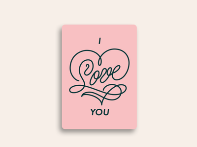 I Love You - Monoline Calligraphy Greeting Card Design card design thoughtful cards card for licensing card for purchase card designer lettering artist calligraphic ornamental romantic greeting card pink hand lettering lettering monoline script monoline illustration monoline calligraphy art for license art for licensing greeting card design i love you